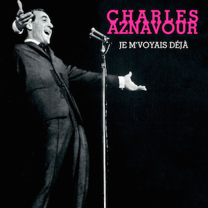 CharlesAznavour-JeMVoyaisDeja